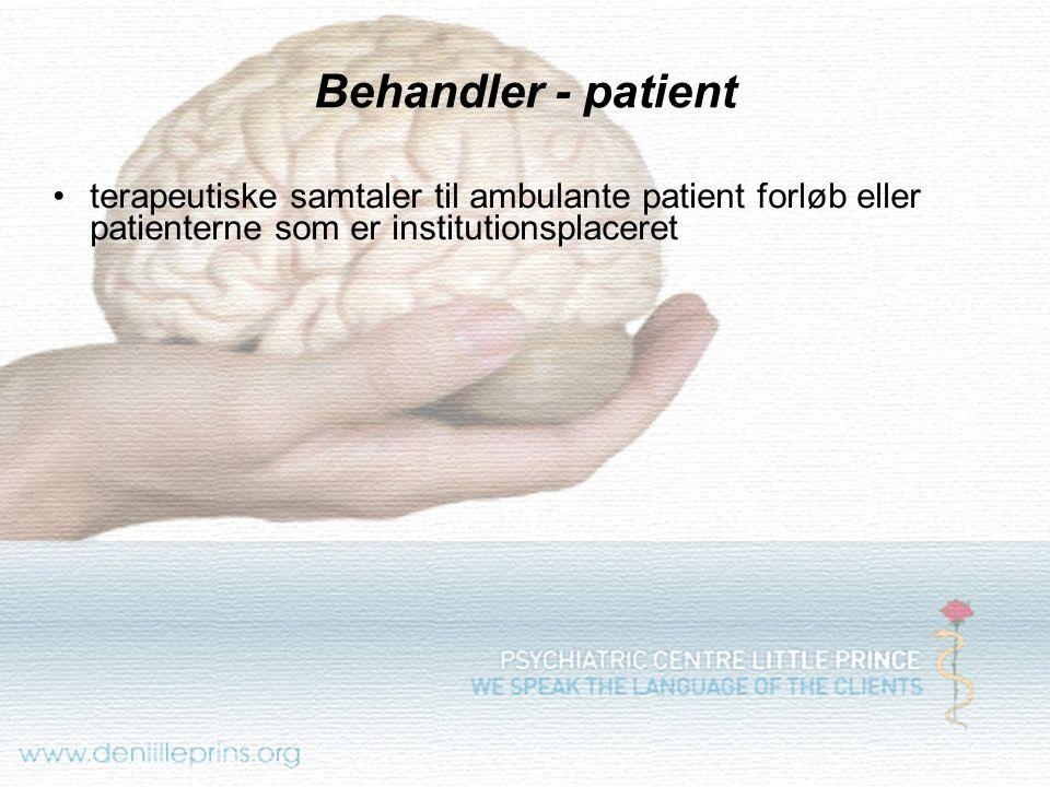 Behandler - patient terapeutiske samtaler til ambulante patient forløb eller patienterne som er institutionsplaceret.
