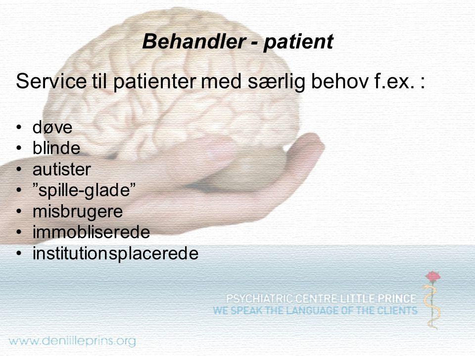 Service til patienter med særlig behov f.ex. :