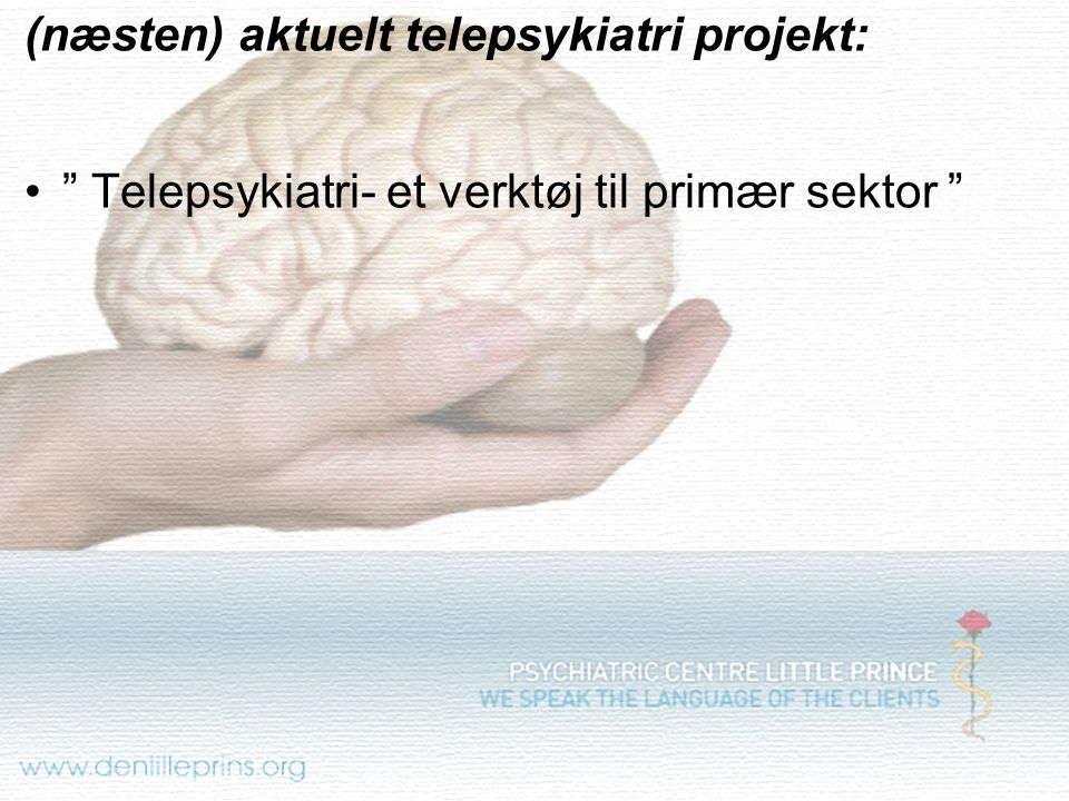 (næsten) aktuelt telepsykiatri projekt: