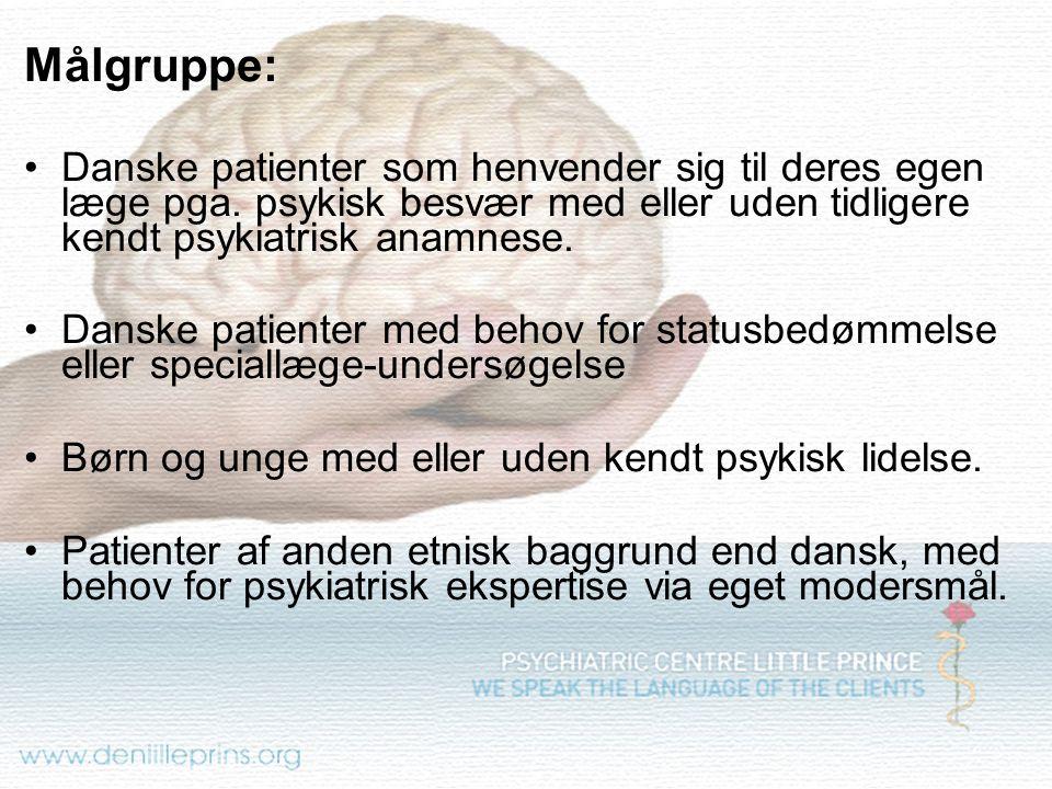 Målgruppe: Danske patienter som henvender sig til deres egen læge pga. psykisk besvær med eller uden tidligere kendt psykiatrisk anamnese.