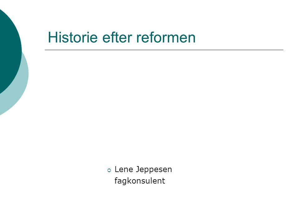 Historie efter reformen