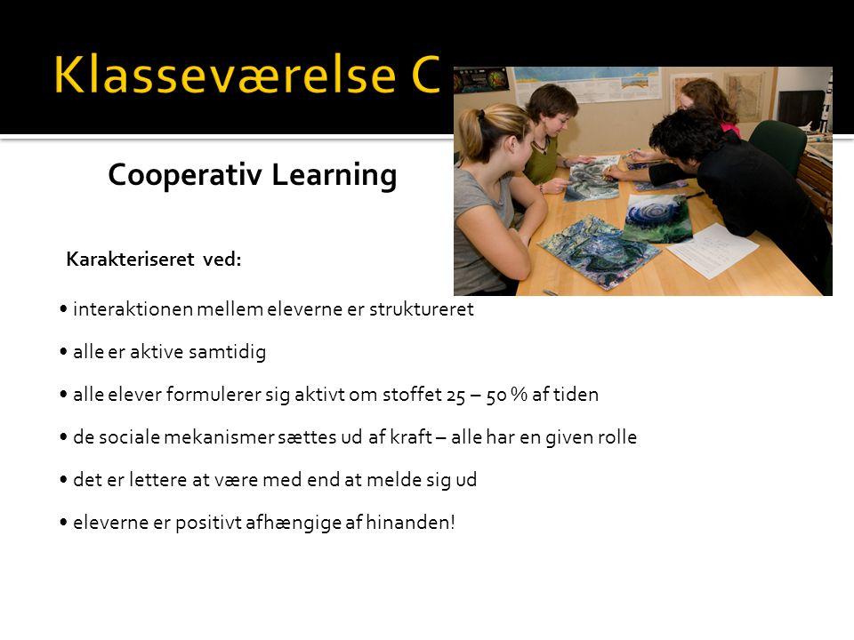 Klasseværelse C Cooperativ Learning Karakteriseret ved: