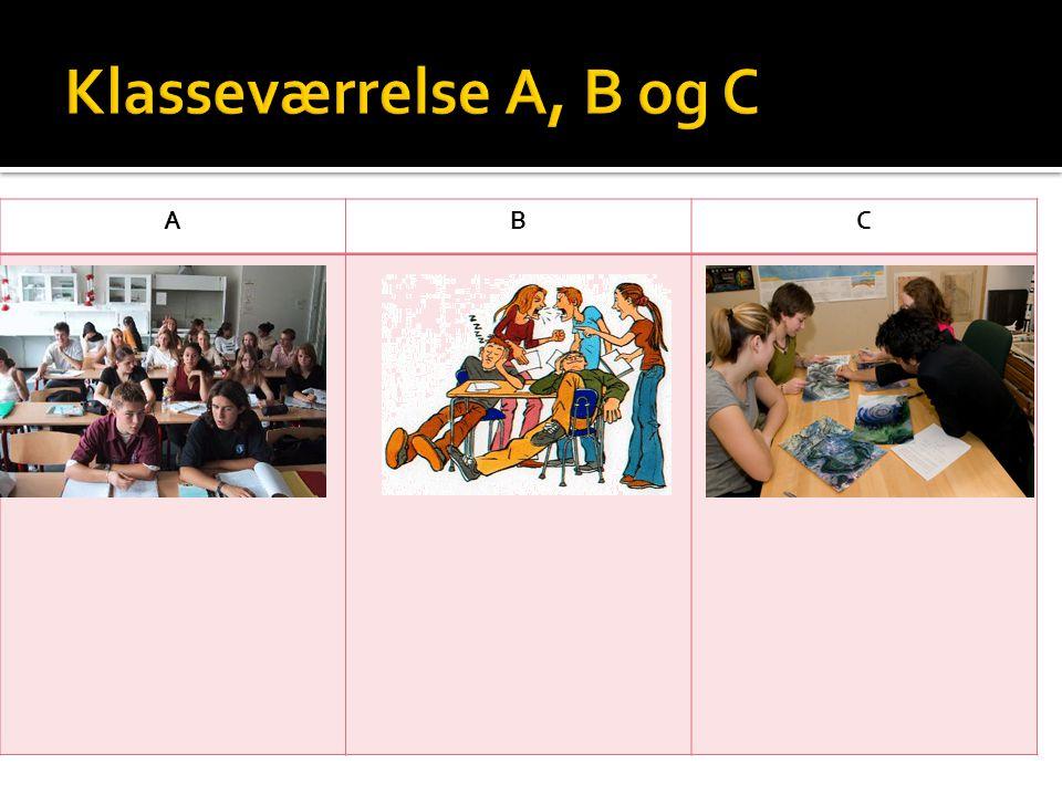 Klasseværrelse A, B og C A B C