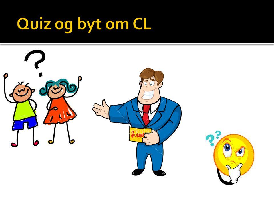Quiz og byt om CL Husk at vise 'de 7 nøgler'