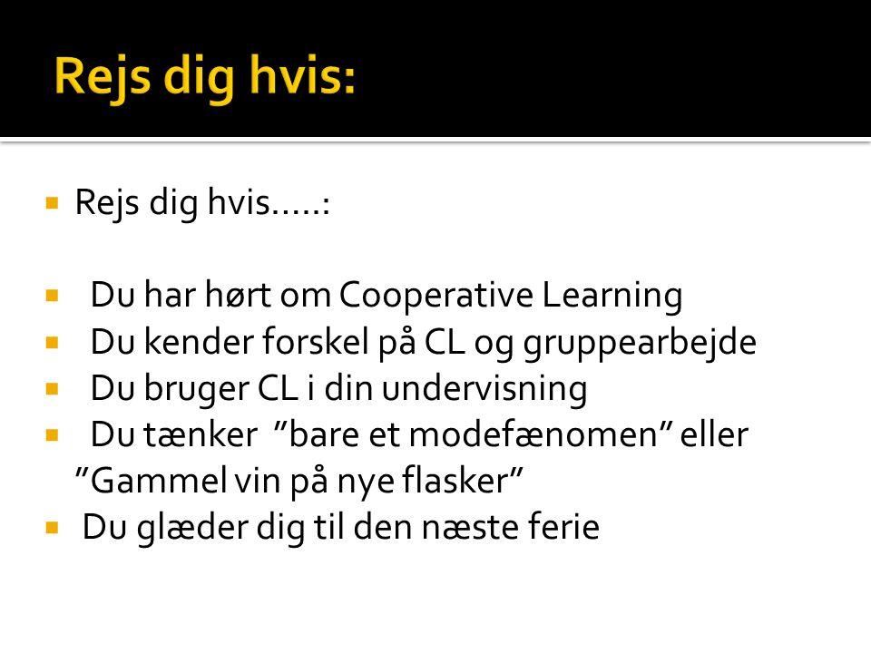 Rejs dig hvis: Rejs dig hvis…..: Du har hørt om Cooperative Learning
