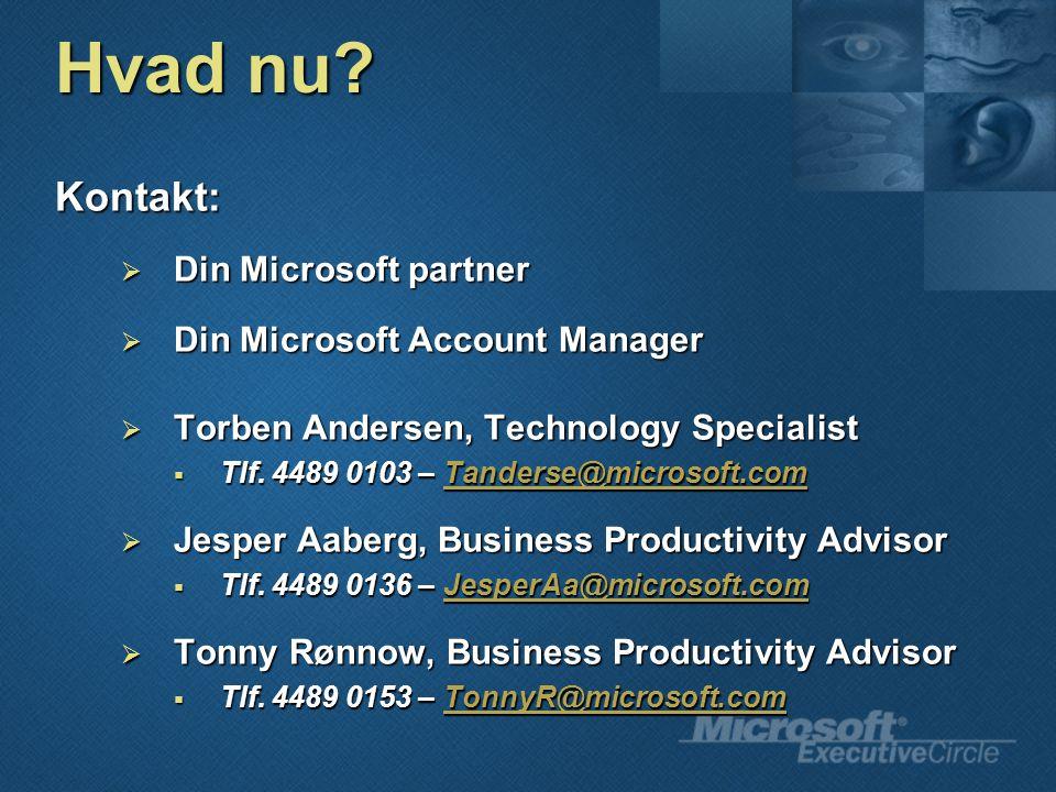 Hvad nu Kontakt: Din Microsoft partner Din Microsoft Account Manager