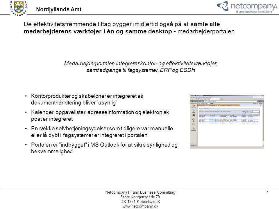 De effektivitetsfremmende tiltag bygger imidlertid også på at samle alle medarbejderens værktøjer i én og samme desktop - medarbejderportalen