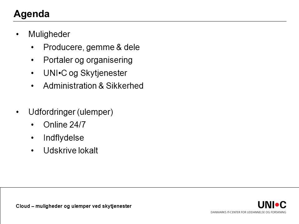Agenda Muligheder Producere, gemme & dele Portaler og organisering