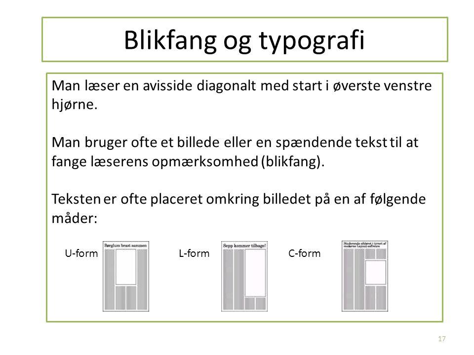 Blikfang og typografi Man læser en avisside diagonalt med start i øverste venstre hjørne.