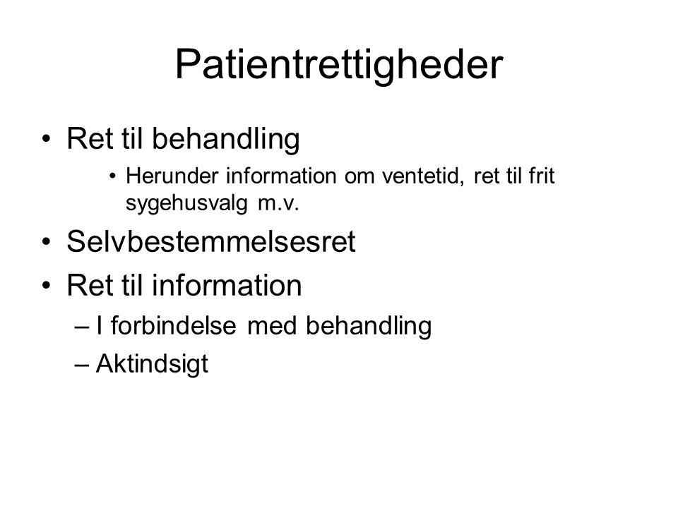 Patientrettigheder Ret til behandling Selvbestemmelsesret