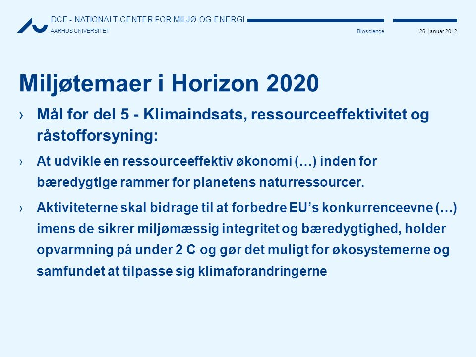 Miljøtemaer i Horizon 2020 Mål for del 5 - Klimaindsats, ressourceeffektivitet og råstofforsyning:
