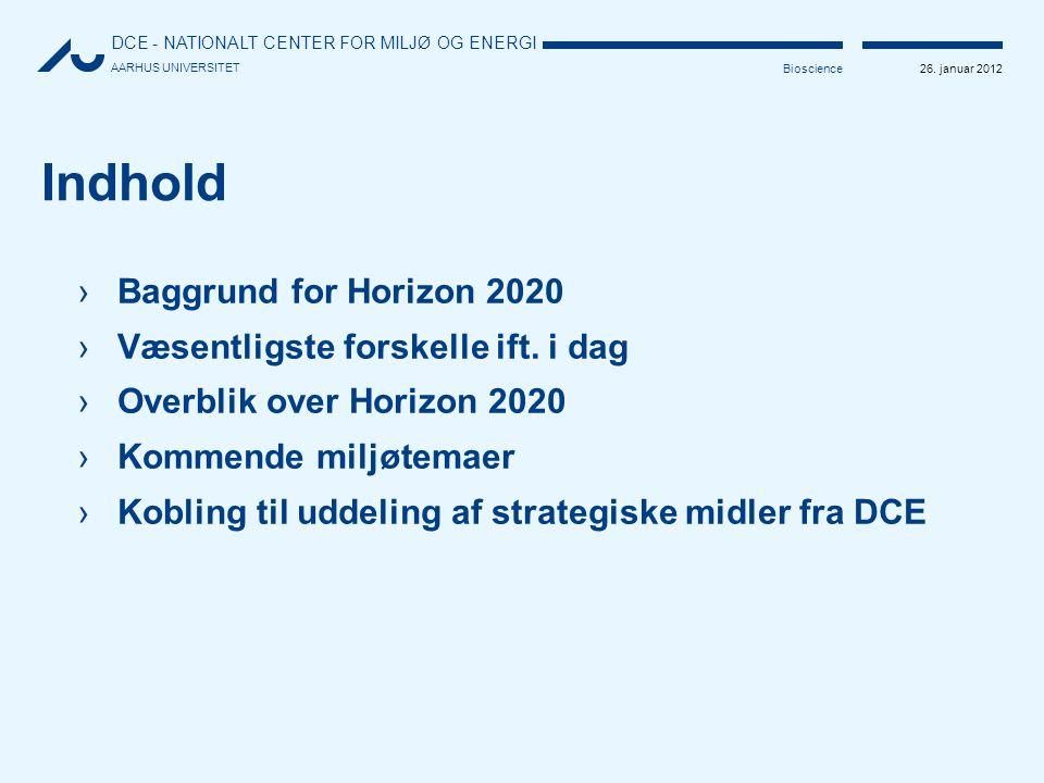 Indhold Baggrund for Horizon 2020 Væsentligste forskelle ift. i dag