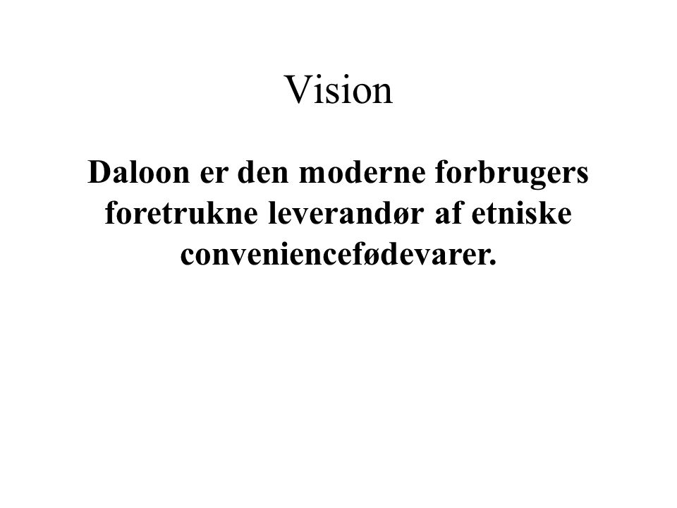 Vision Daloon er den moderne forbrugers foretrukne leverandør af etniske conveniencefødevarer.