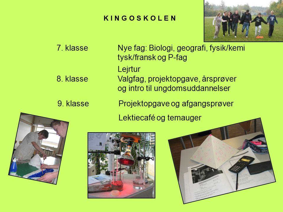 Nye fag: Biologi, geografi, fysik/kemi tysk/fransk og P-fag Lejrtur