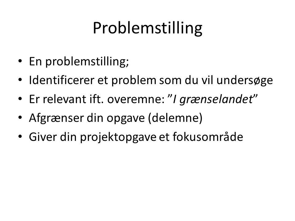 Problemstilling En problemstilling;