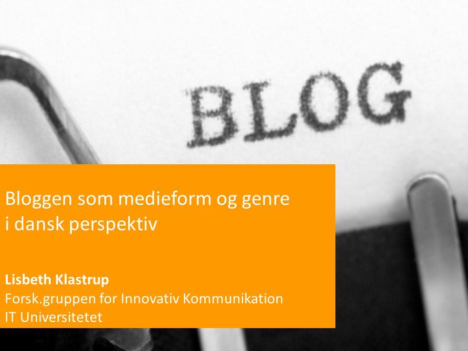 Bloggen som medieform og genre i dansk perspektiv