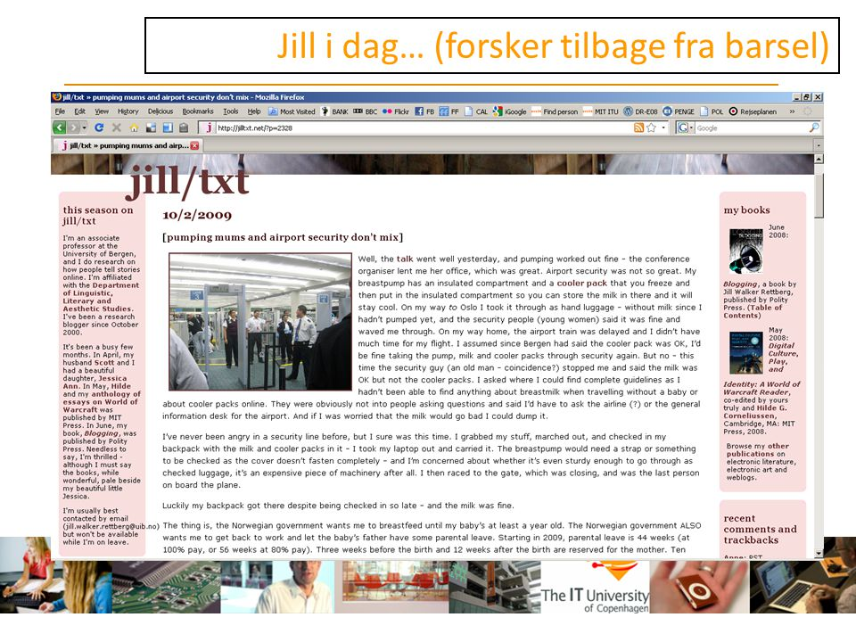 Jill i dag… (forsker tilbage fra barsel)