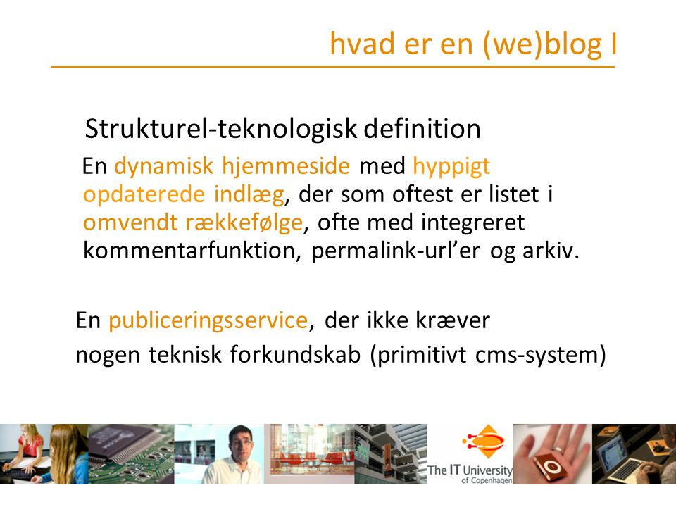 hvad er en (we)blog I Strukturel-teknologisk definition