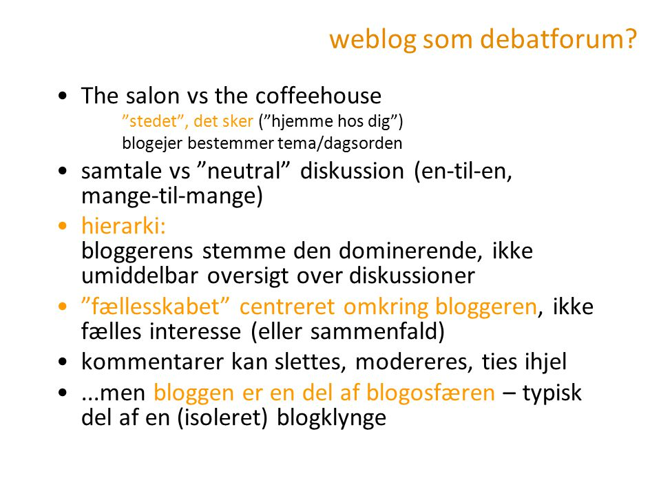 weblog som debatforum The salon vs the coffeehouse