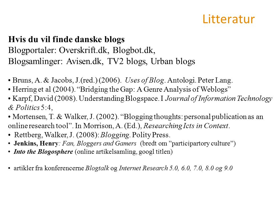 Litteratur Hvis du vil finde danske blogs