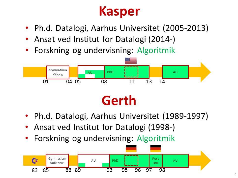Kasper Gerth Ph.d. Datalogi, Aarhus Universitet (2005-2013)