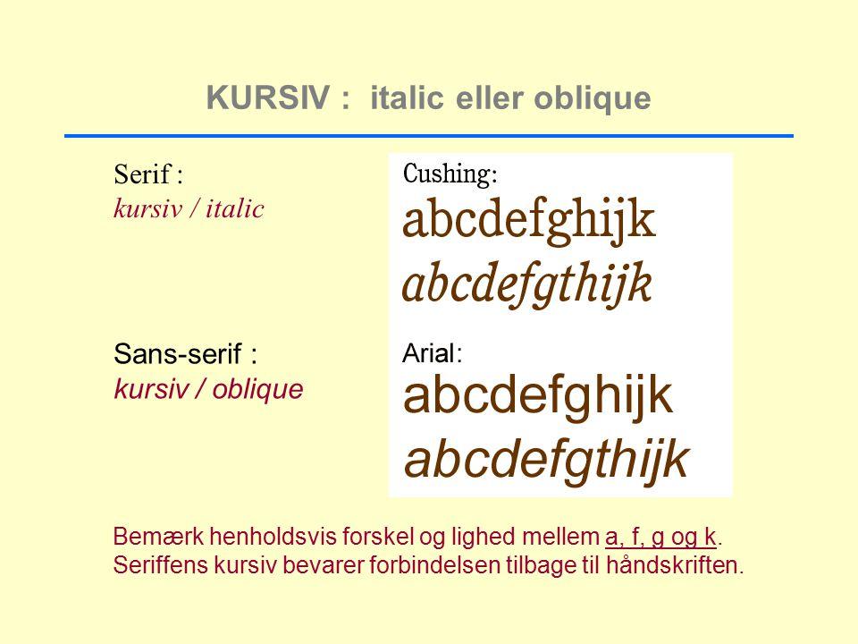 KURSIV : italic eller oblique