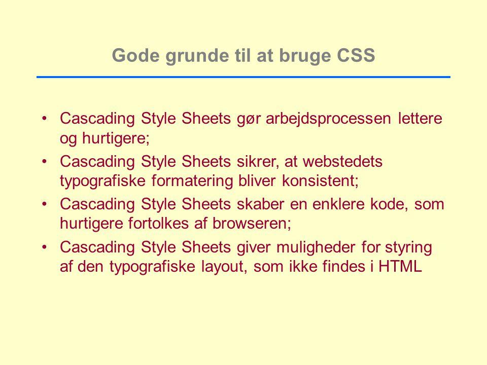 Gode grunde til at bruge CSS