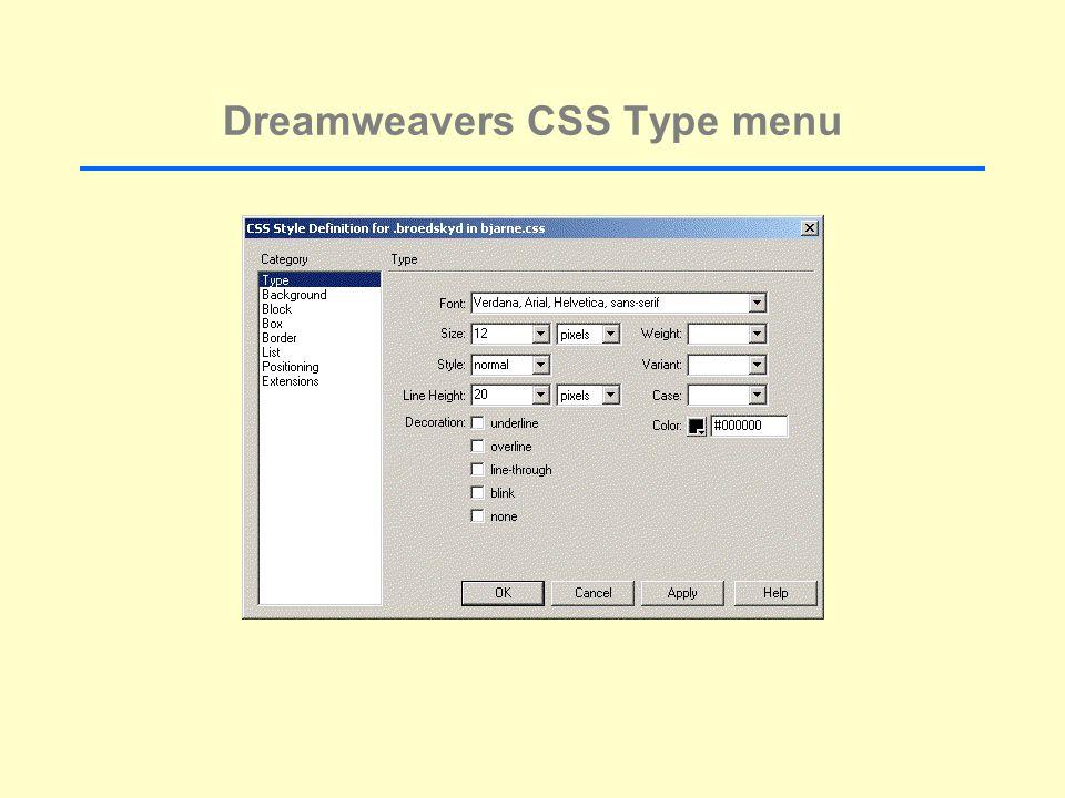 Dreamweavers CSS Type menu