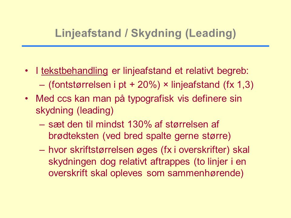 Linjeafstand / Skydning (Leading)