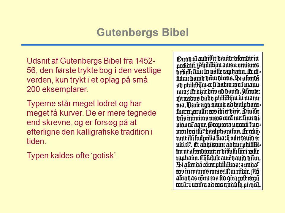 Gutenbergs Bibel Udsnit af Gutenbergs Bibel fra 1452-56, den første trykte bog i den vestlige verden, kun trykt i et oplag på små 200 eksemplarer.