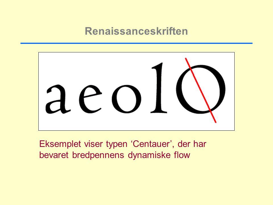 Renaissanceskriften Eksemplet viser typen 'Centauer', der har bevaret bredpennens dynamiske flow