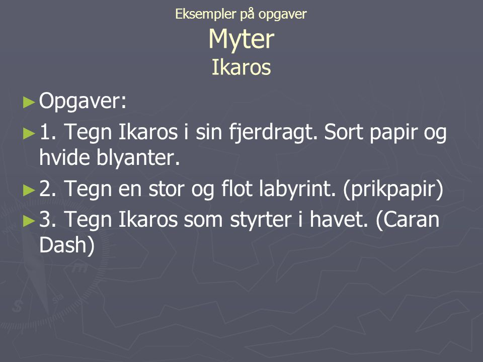 Eksempler på opgaver Myter Ikaros