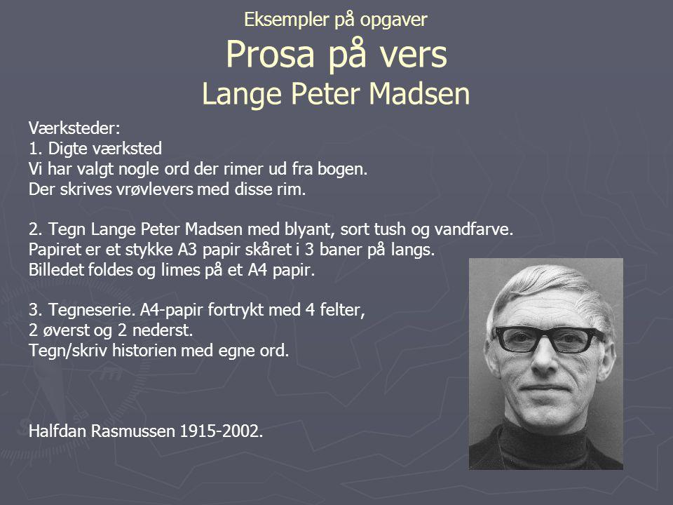 Eksempler på opgaver Prosa på vers Lange Peter Madsen