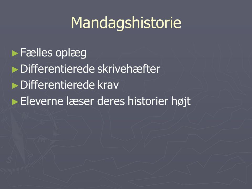 Mandagshistorie Fælles oplæg Differentierede skrivehæfter