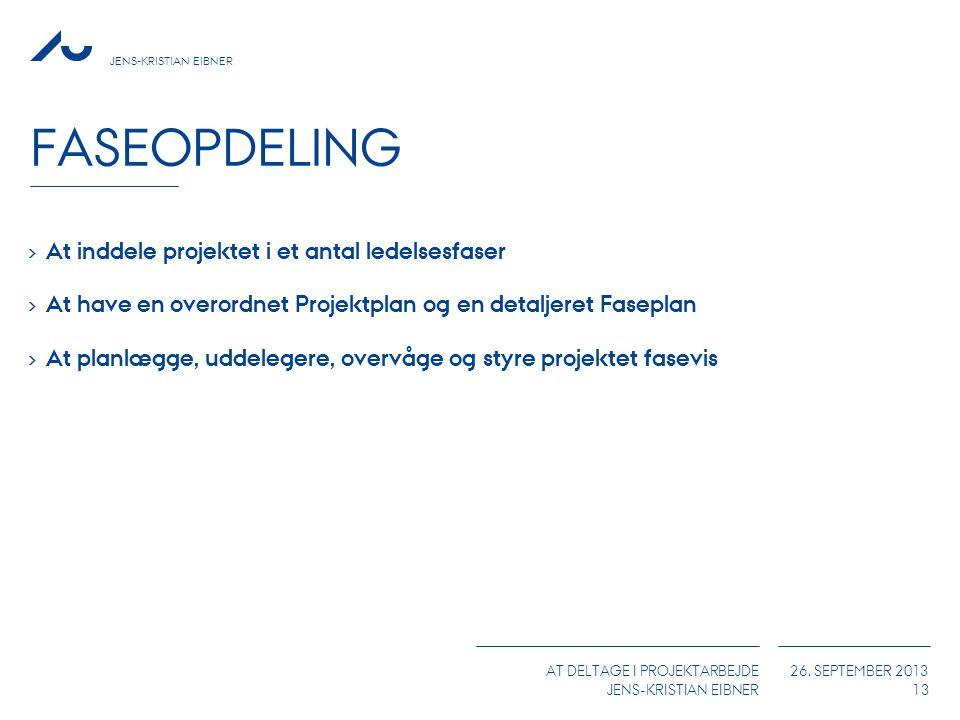 Faseopdeling At inddele projektet i et antal ledelsesfaser