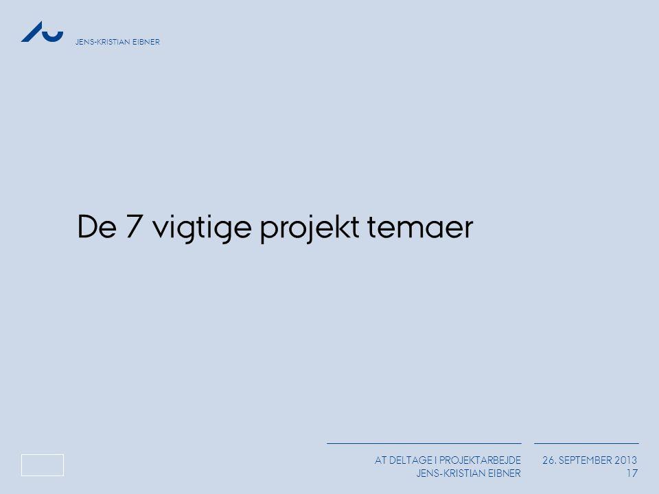 De 7 vigtige projekt temaer