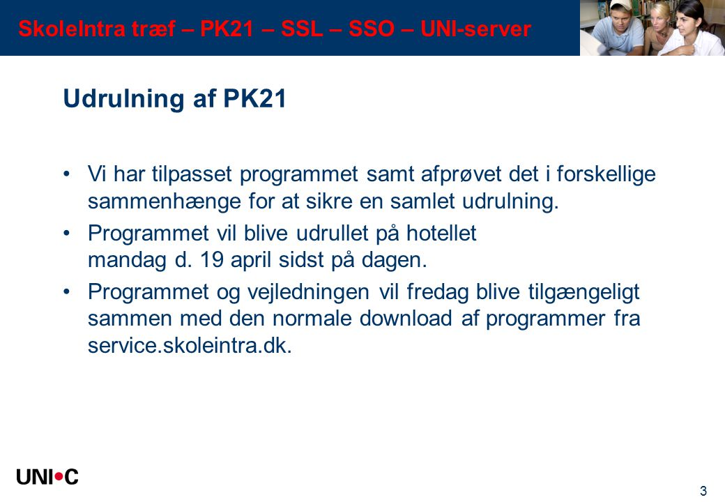 Udrulning af PK21 Vi har tilpasset programmet samt afprøvet det i forskellige sammenhænge for at sikre en samlet udrulning.
