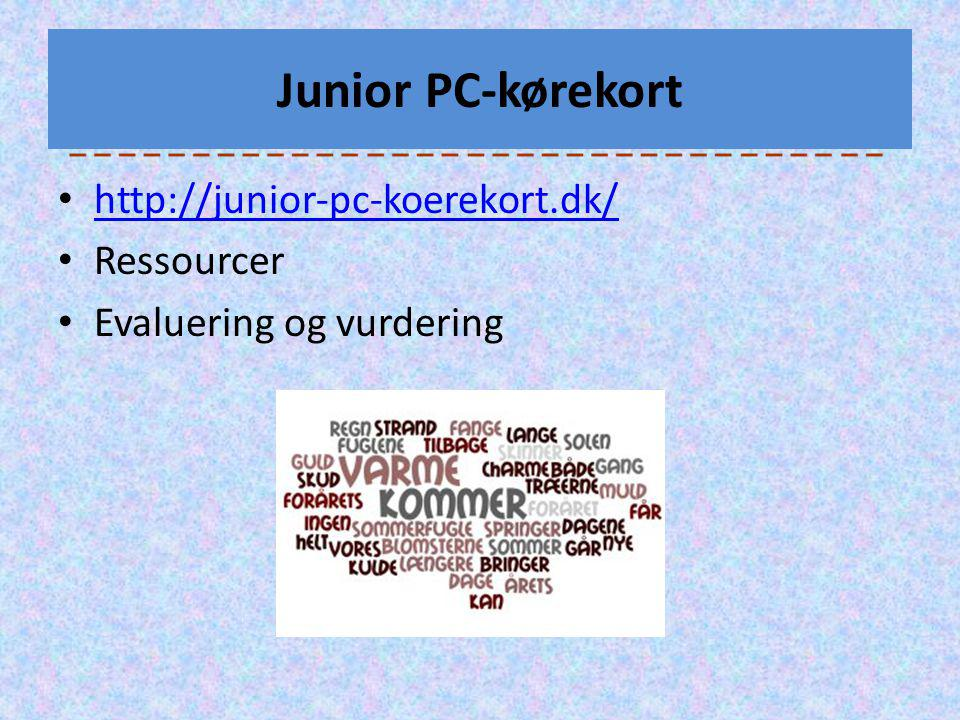 Junior PC-kørekort http://junior-pc-koerekort.dk/ Ressourcer