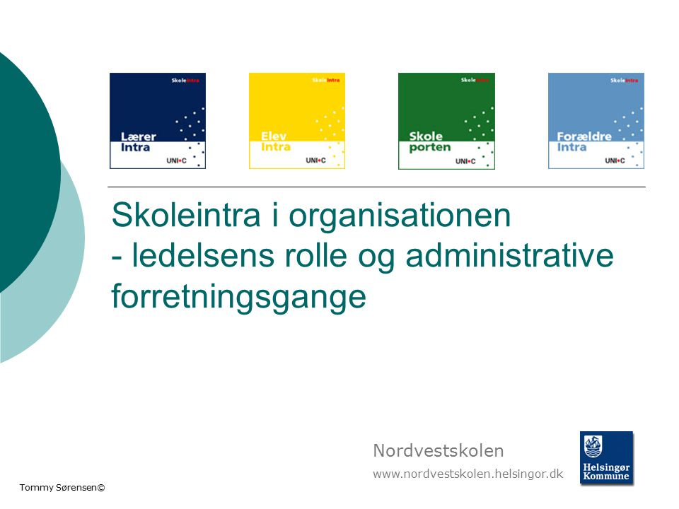 Skoleintra i organisationen - ledelsens rolle og administrative forretningsgange