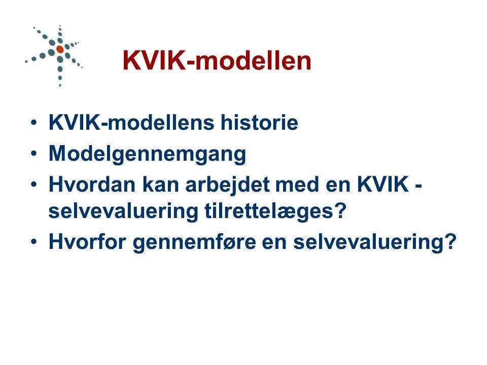 KVIK-modellen KVIK-modellens historie Modelgennemgang