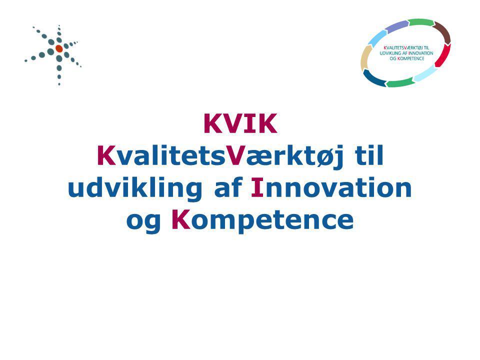 KVIK KvalitetsVærktøj til udvikling af Innovation og Kompetence