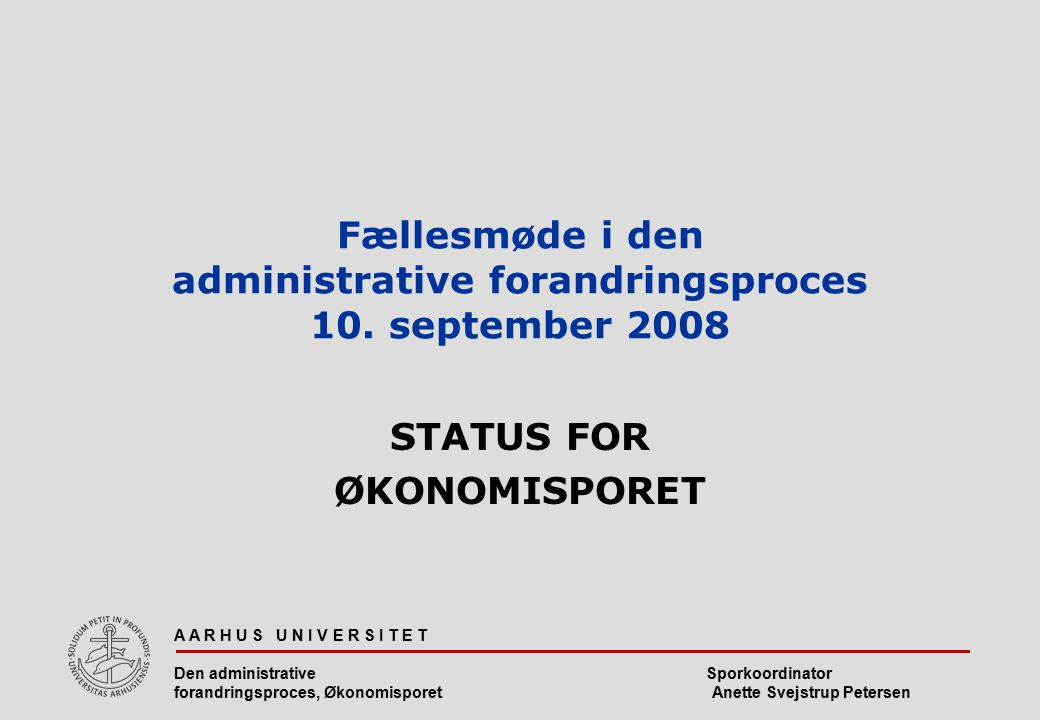 Fællesmøde i den administrative forandringsproces 10. september 2008