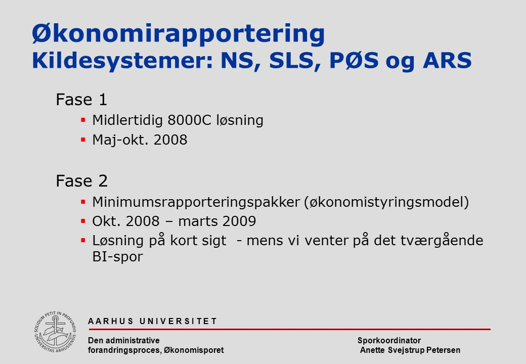Økonomirapportering Kildesystemer: NS, SLS, PØS og ARS