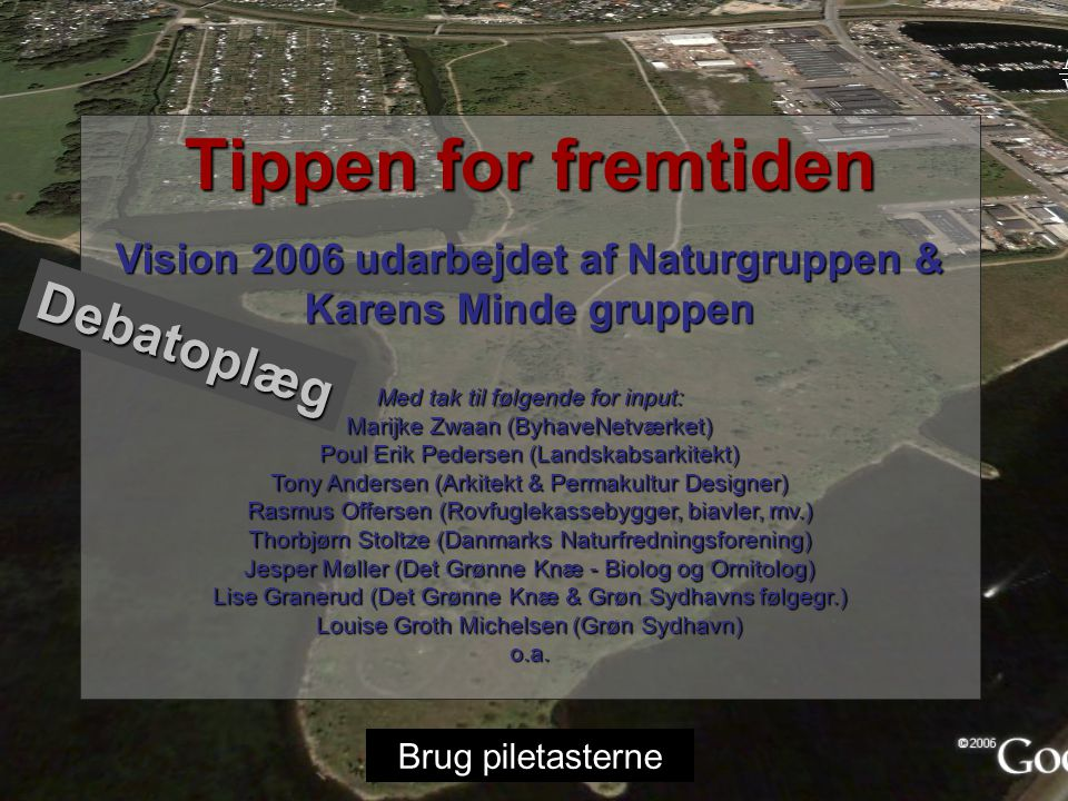 Vision 2006 udarbejdet af Naturgruppen & Karens Minde gruppen