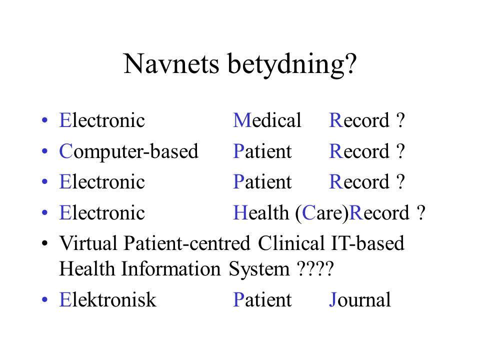 Navnets betydning Electronic Medical Record