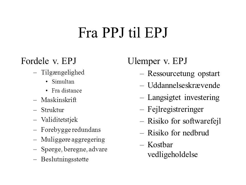 Fra PPJ til EPJ Fordele v. EPJ Ulemper v. EPJ Ressourcetung opstart
