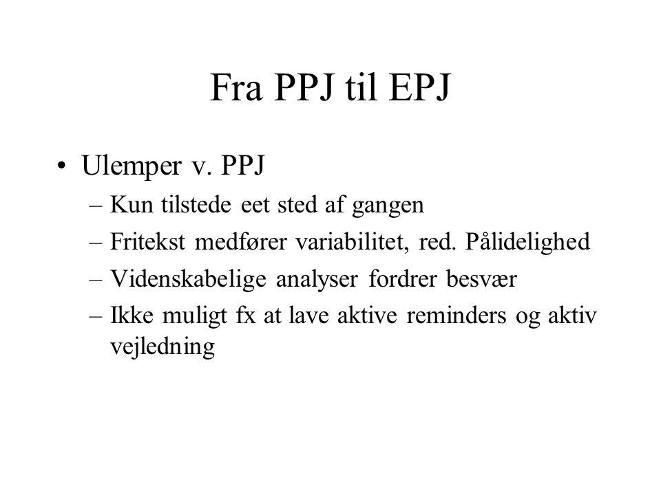 Fra PPJ til EPJ Ulemper v. PPJ Kun tilstede eet sted af gangen
