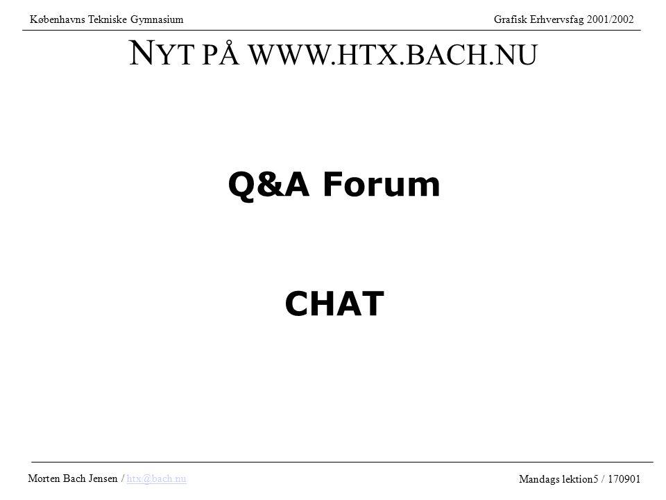 NYT PÅ WWW.HTX.BACH.NU Q&A Forum CHAT Københavns Tekniske Gymnasium