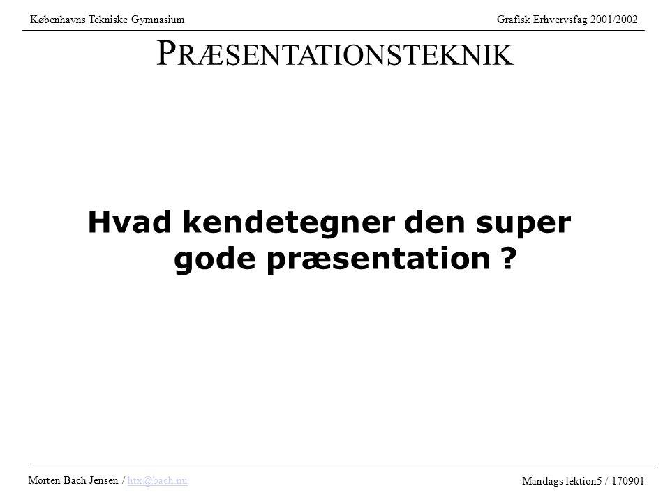 Hvad kendetegner den super gode præsentation