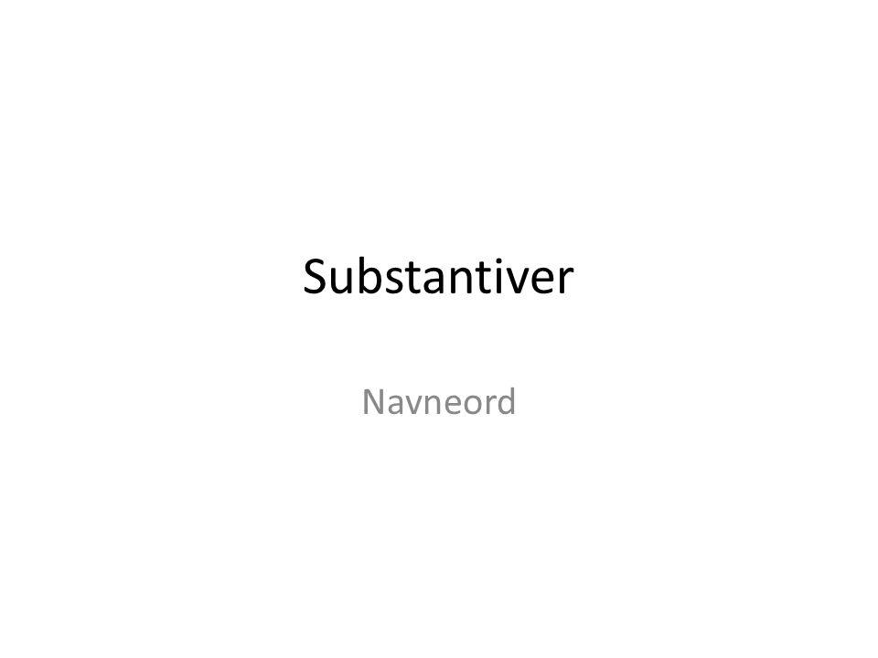 Substantiver Navneord